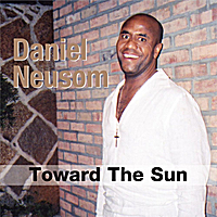 Daniel Neusom | Toward the Sun