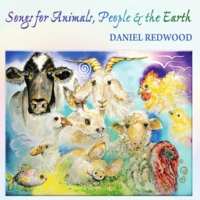 Daniel Redwood | Songs for Animals, People and the Earth
