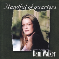 Dani Walker | Handful Of Quarters