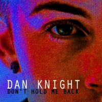Dan Knight | Don't Hold Me Back