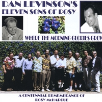 Dan Levinson's Eleven Sons of Rosy | Where the Morning Glories Grow: A Centennial Remembrance of Rosy McHargue