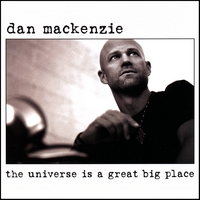 Dan Mackenzie | The Universe Is A Great Big Place