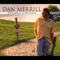 Dan Merrill | Tomorrow To Yesterday