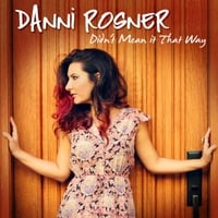 Danni Rosner | Didn't Mean It That Way