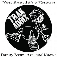 Danny Boom | You Should've Known