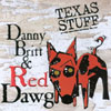 Danny Britt: Danny Britt & Red Dawg - Texas Stuff