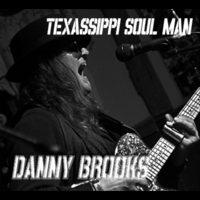 Danny Brooks | Texassippi Soul Man