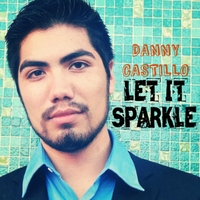 Danny Castillo | Let It Sparkle