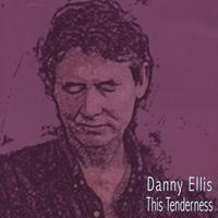 Danny Ellis | This Tenderness