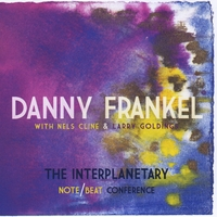 danny frankel with nels cline and larry goldings   | the interplanetary note- beat conference