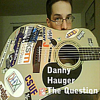 Danny Hauger | The Question