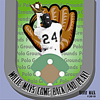 Danny Mack | Willie Mays Come Back and Play!