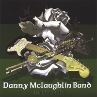 Danny Mclaughlin Band | Darkwood
