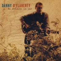 Danny O'Flaherty | He Believes In Me
