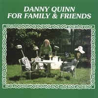 Danny Quinn | For Family and Friends