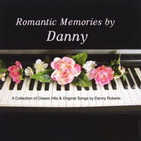 Danny Roberts | Romantic Memories By Danny