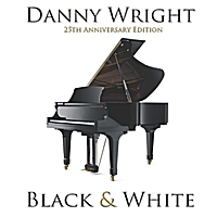 Danny Wright | Black and White 25th Anniversary Edition