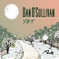 Dan O'Sullivan | Yet