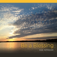 Dan Peterson | Be a Blessing