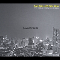 Dan Phillips BKK Trio | Bangkok Edge