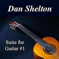 Dan Shelton | Suite for Guitar No. 1