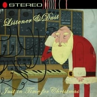 Listener & Dust | Just in Time for Christmas (feat. Dan Smith & Friends)
