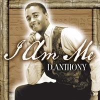 D.Anthony | I Am Me