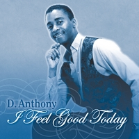 D.Anthony | I Feel Good Today