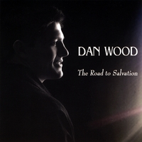 Dan Wood | The Road to Salvation