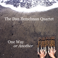 Dan Zemelman Quartet | One Way or Another