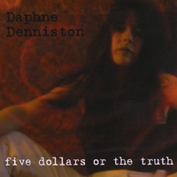 Daphne Denniston | Five Dollars or the Truth
