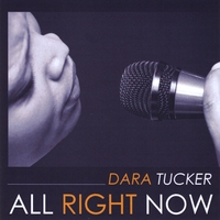 Dara Tucker | All Right Now