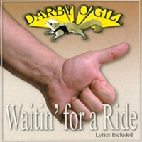 Darby O'Gill | Waitin' For A Ride