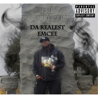 Da Realest Emcee | The Resurrection