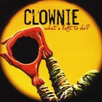 Clownie | What's Left To Do?