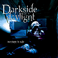 Darkside of Daylight | Nowhere Is Safe