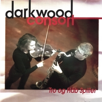 Darkwood Consort | Tro Og Haab Spiller (Faith and Hope are Playing)