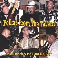 "Jerry Darlak & The Touch | Polkas From The Tavern ""Live"""