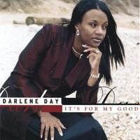 Darlene Day | It's For My Good