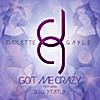Darlette Gayle: Got Me Crazy (feat. B.I.G. Status)