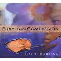 David Darling | Prayer For Compassion