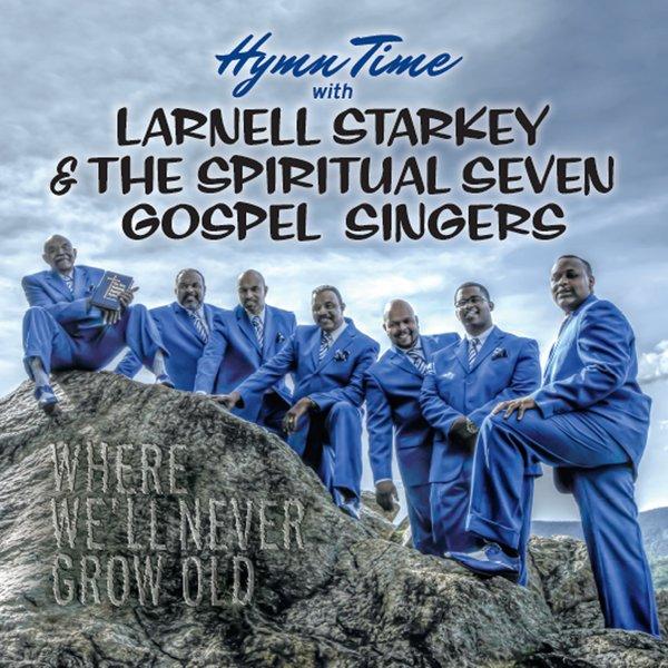Larnell Starkey & The Spiritual Seven Gospel Singers