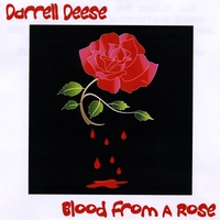 Darrell Deese | Blood From A Rose