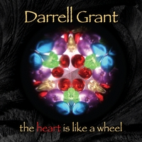 Darrell Grant | The Heart Is Like A Wheel
