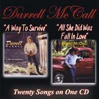 Darrell McCall | A Way To Survive/All She Did Was Fall In Love