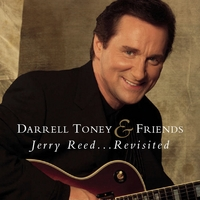 Darrell Toney & Friends | Jerry Reed...Revisited