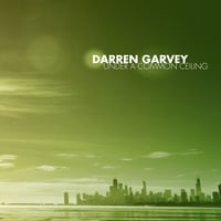 Darren Garvey | Under A Common Ceiling