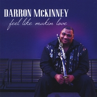 Darron McKinney | Feel Like Makin Love