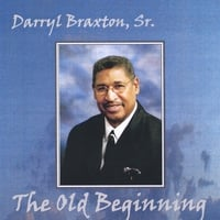 Darryl Braxton sr | The Old Beginning