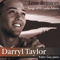 Darryl Taylor | Love Rejoices: Songs of H. Leslie Adams